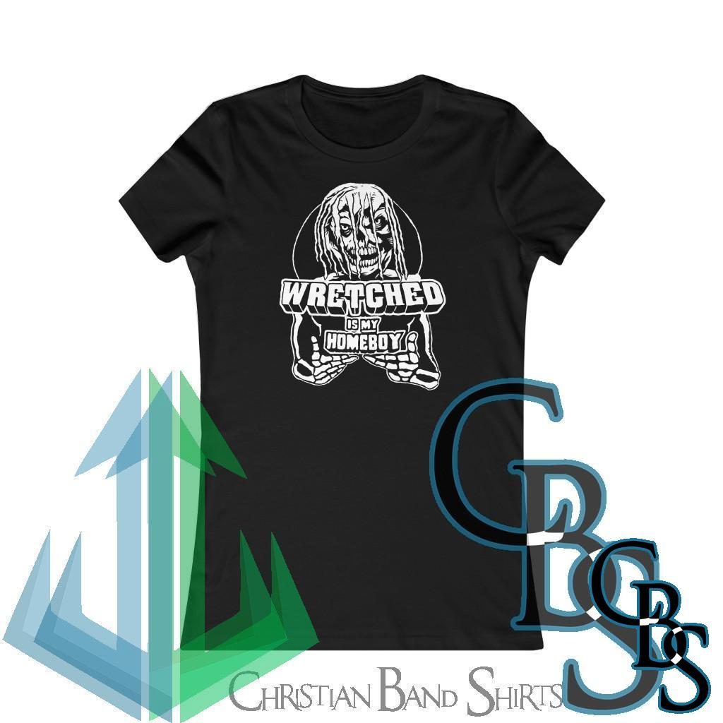 Wretched Graverobber Wretched Is My Homeboy Women's Short Sleeve Tshirt