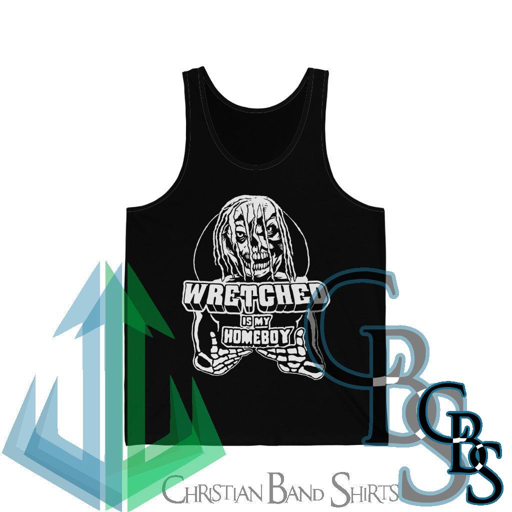 Wretched Graverobber Wretched Is My Homeboy Unisex Jersey Tank
