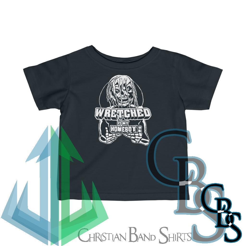 Wretched Graverobber Wretched Is My Homeboy Infant Tshirt