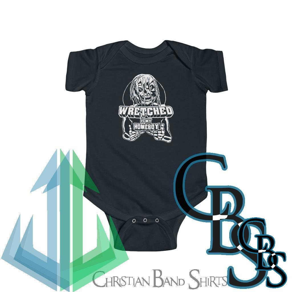 Wretched Graverobber Wretched Is My Homeboy Infant Bodysuit