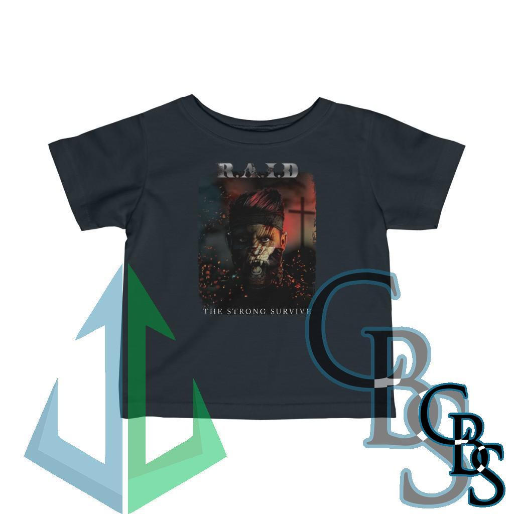 R.A.I.D – The Strong Survive Infant Tshirt
