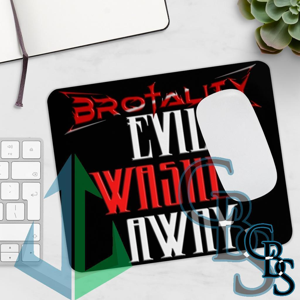 Brotality Evil Washed Away Mouse Pad
