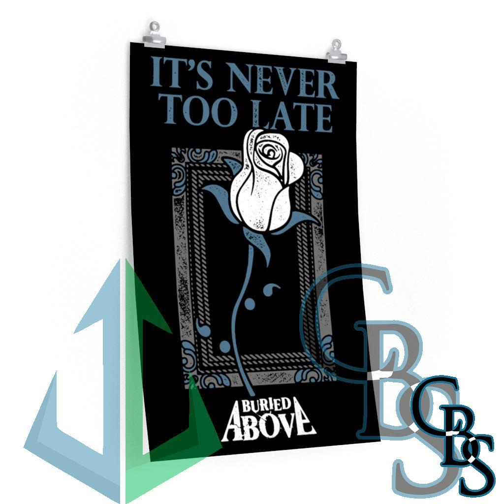 Buried Above – It's Never Too Late Posters