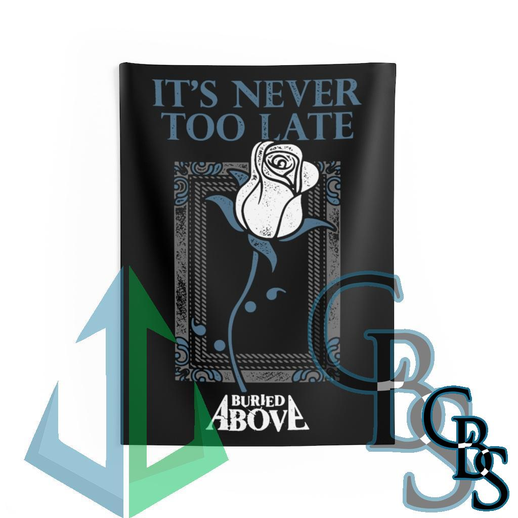 Buried Above – It's Never Too Late Indoor Wall Tapestries