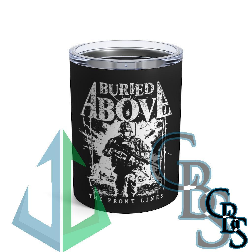 Buried Above – The Front Lines Tumbler 10oz