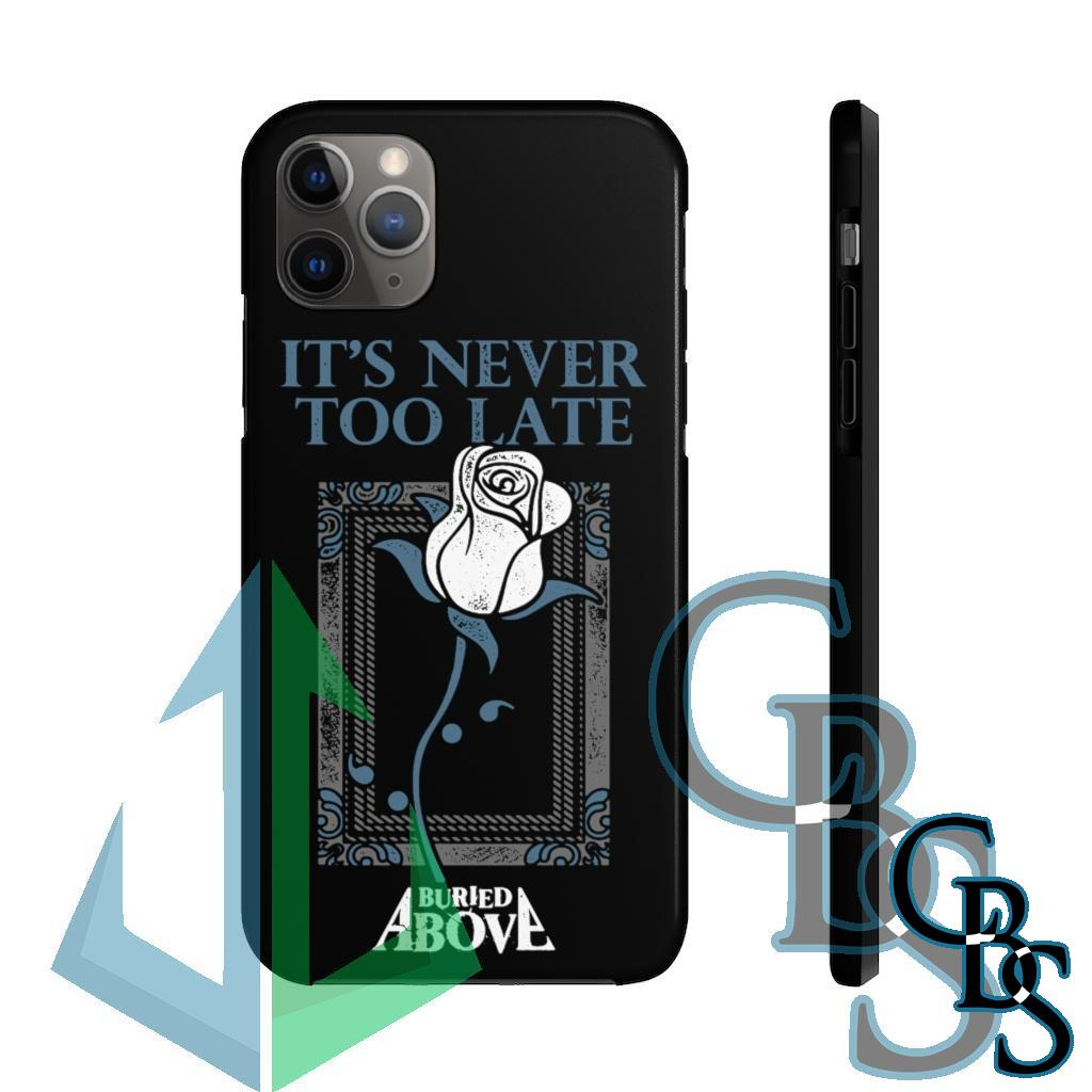 Buried Above – It's Never Too Late Tough iPhone Cases (iPhone 7/7 Plus, iPhone 8/8 Plus, iPhone X, XS, XR, iPhone 11, 11 Pro, 11 Pro Max)