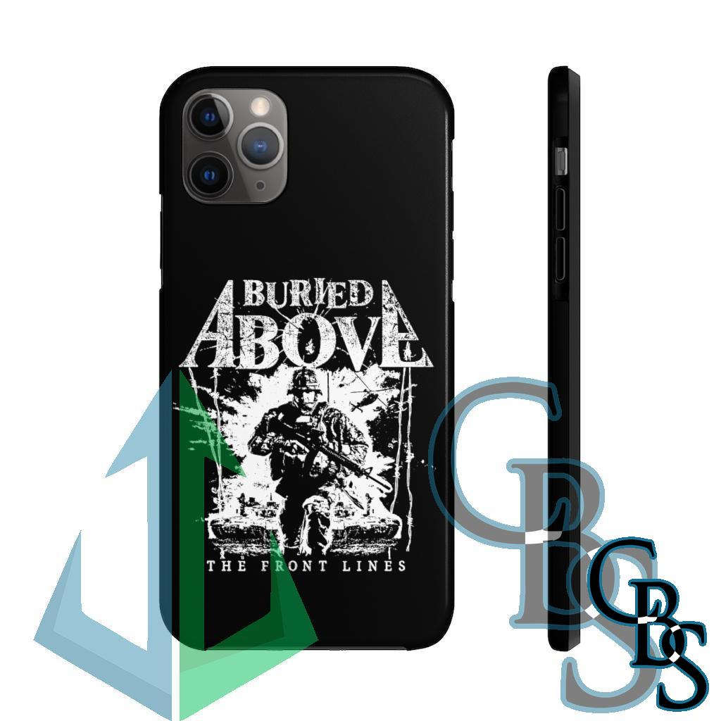 Buried Above – The Front Lines Tough iPhone Cases (iPhone 7/7 Plus, iPhone 8/8 Plus, iPhone X, XS, XR, iPhone 11, 11 Pro, 11 Pro Max)