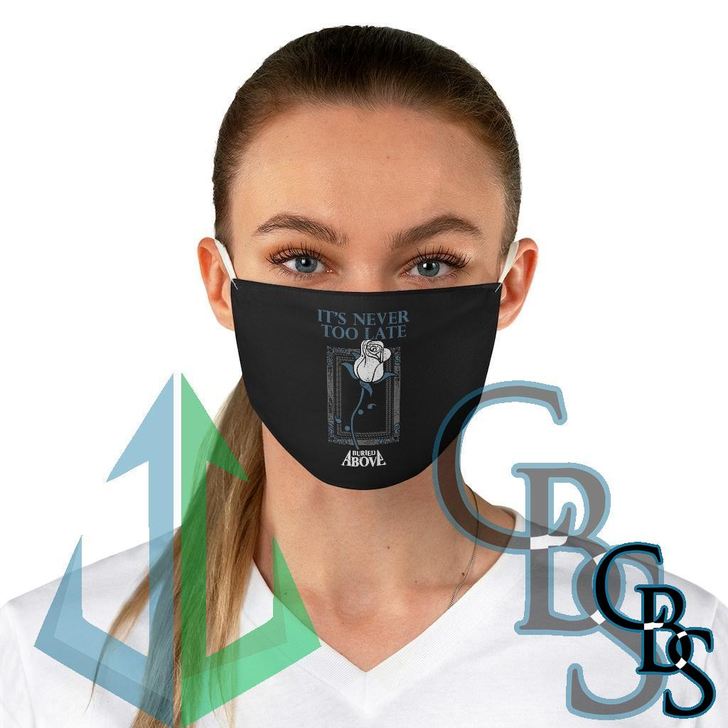 Buried Above – It's Never Too Late Fabric Face Mask