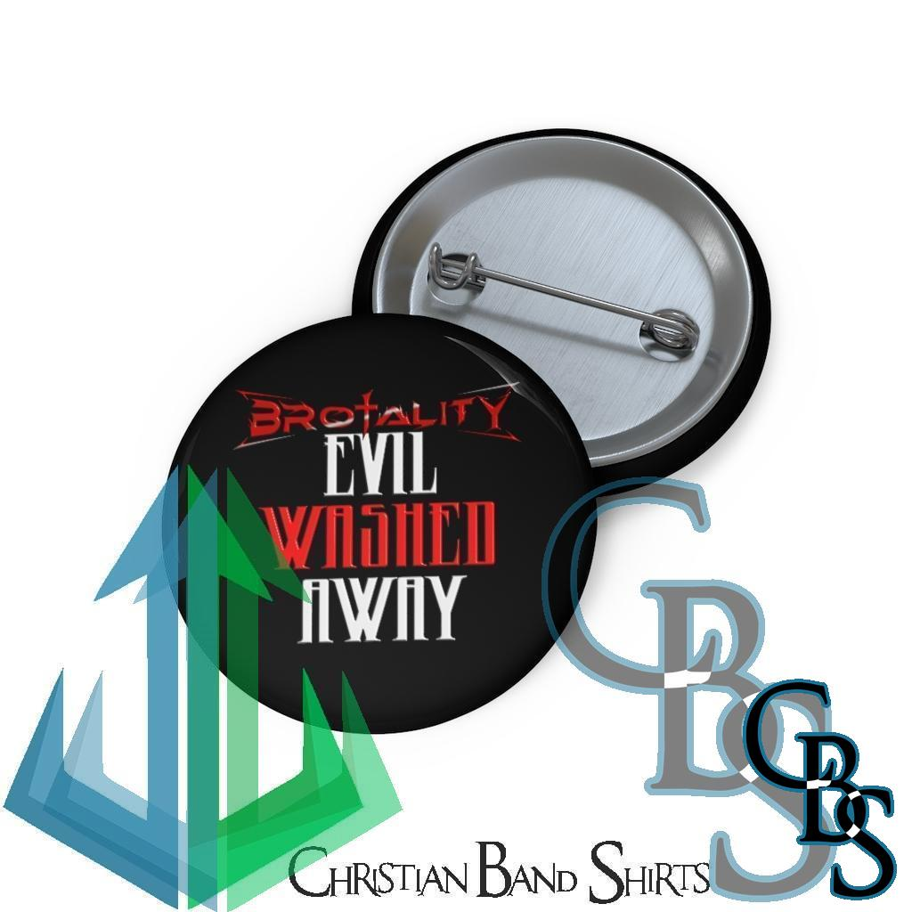 Brotality Evil Washed Away Pin Buttons