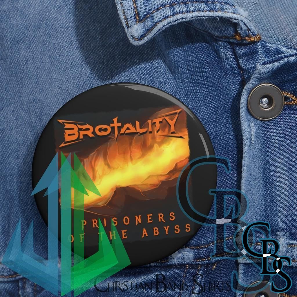 Brotality – Prisoners of the Abyss Pin Buttons
