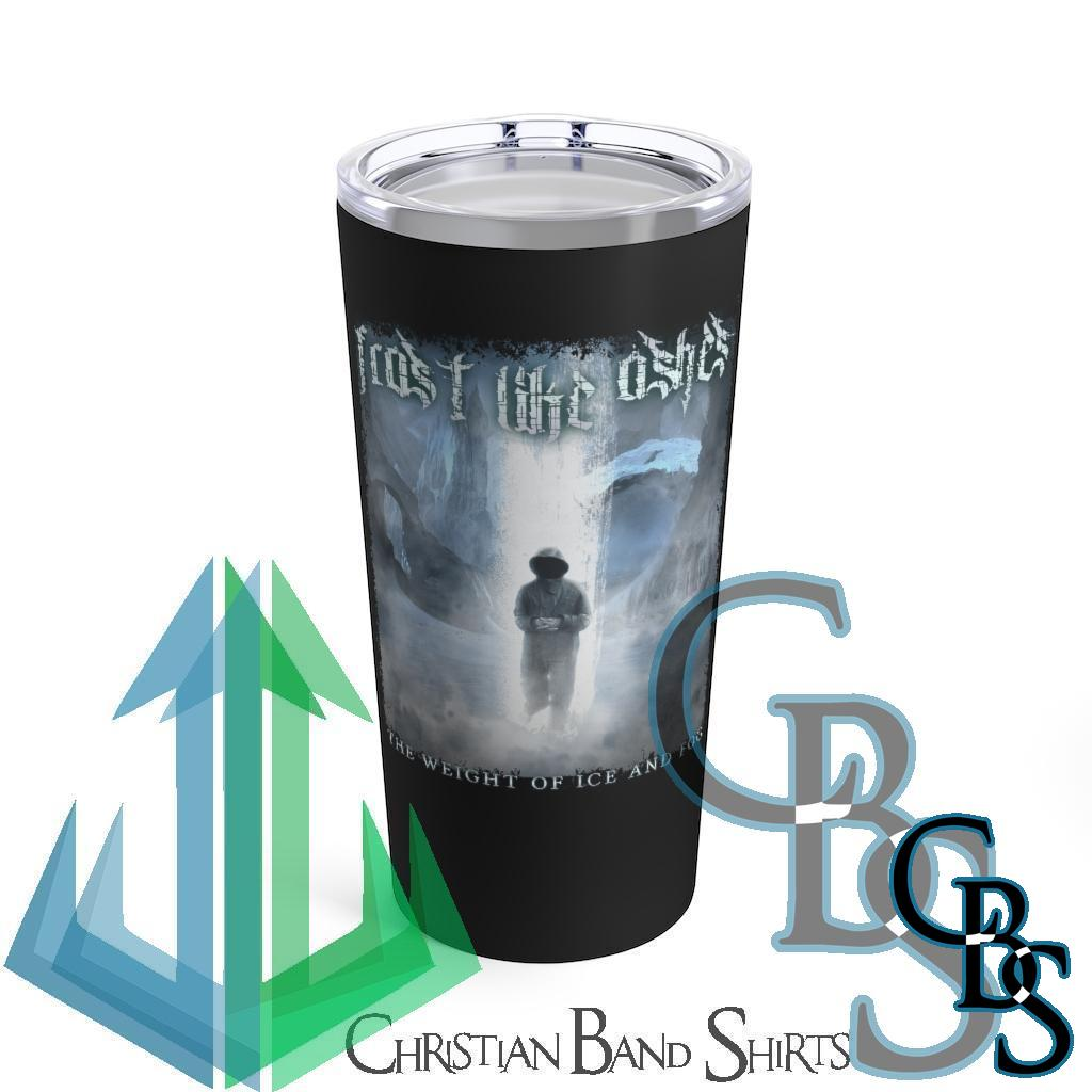 Frost Like Ashes – The Weight of Ice and Fog Black 20oz Stainless Steel Tumbler