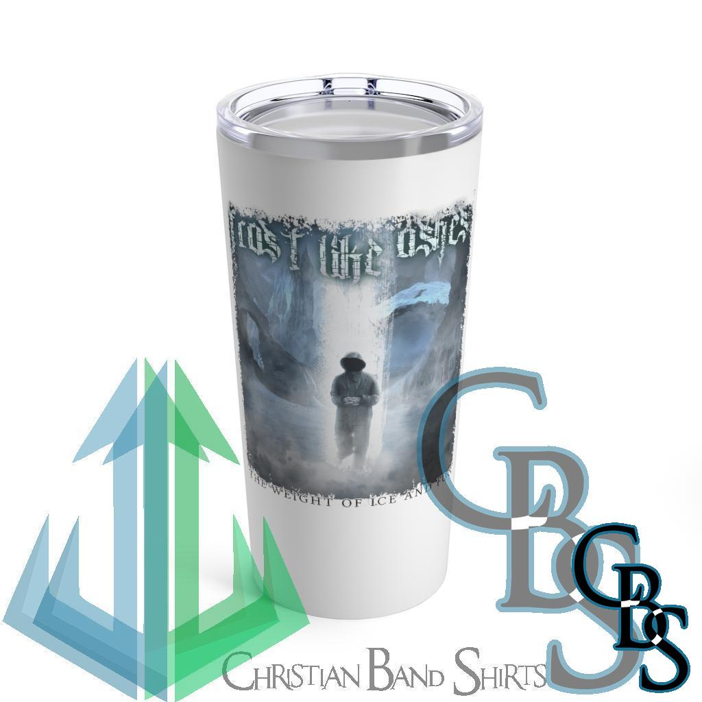 Frost Like Ashes – The Weight of Ice and Fog 20oz Stainless Steel Tumbler
