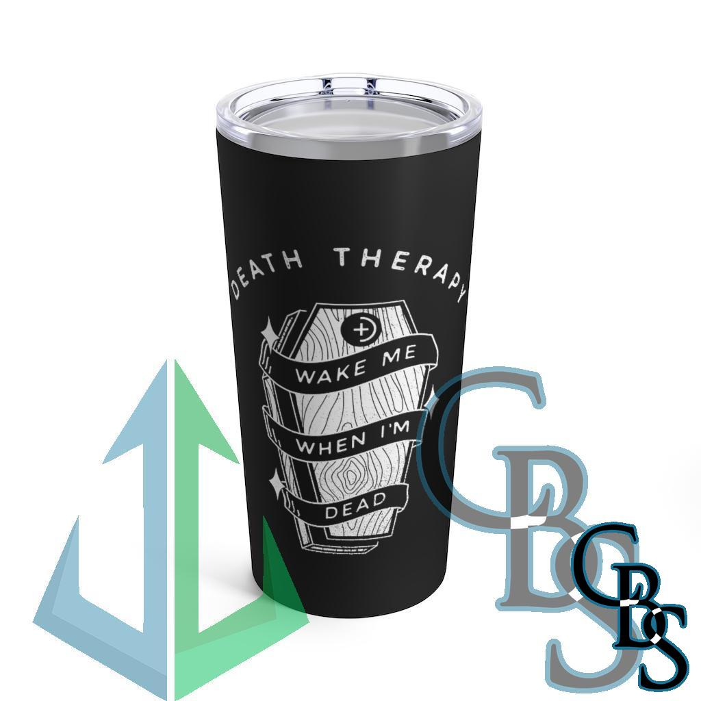 Death Therapy – Wake Me When I'm Dead 20oz Stainless Steel Tumbler