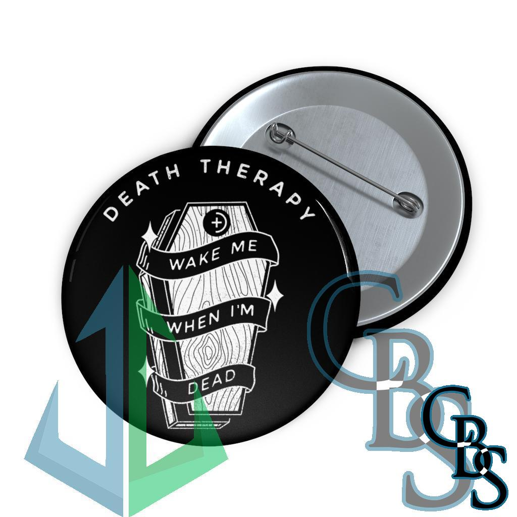 Death Therapy – Wake Me When I'm Dead Pin Buttons