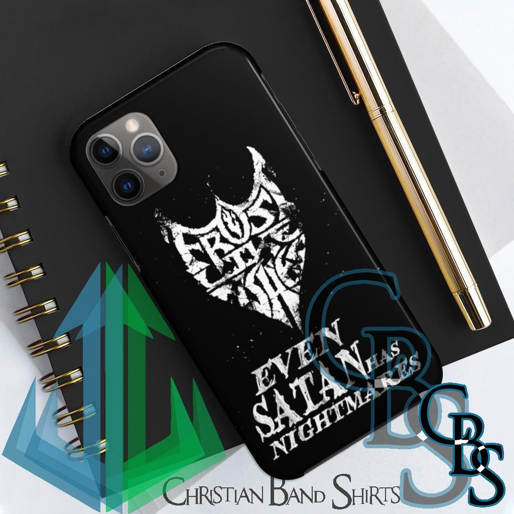 Frost Like Ashes Even Satan Has Nightmares Tough iPhone Cases