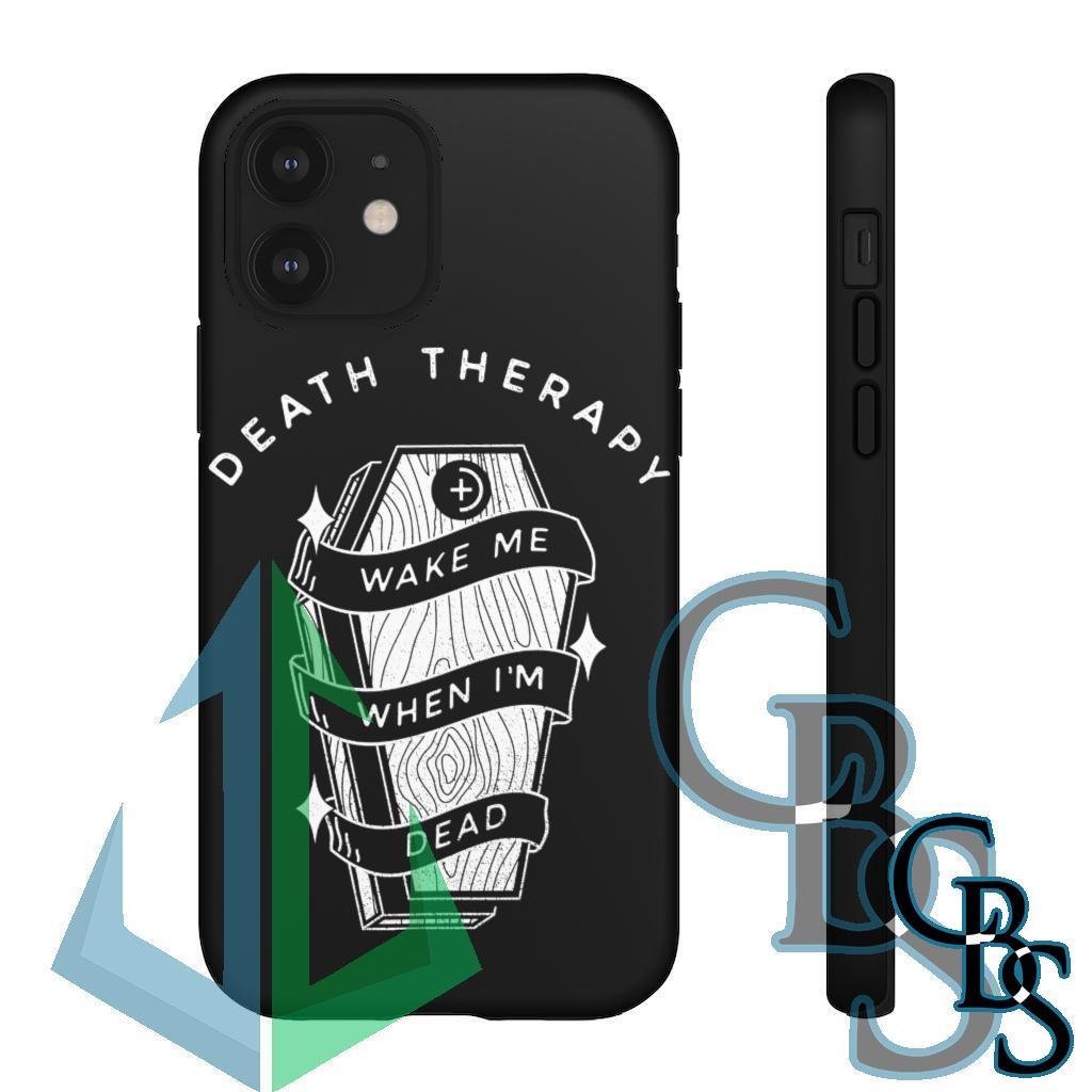 Death Therapy – Wake Me When I'm Dead Tough Cases iPhone models 11-12(all models), Samsung Galaxy S10-S20