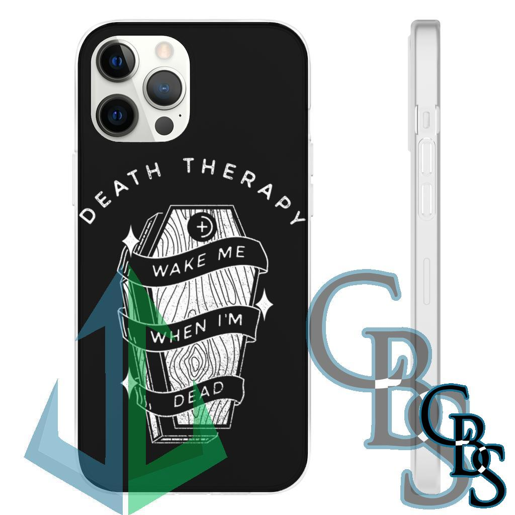 Death Therapy – Wake Me When I'm Dead Clear Edge TPU Cases for iPhone 11 thru 12 Pro Max(all models), Samsung Galaxy S10 (3 models)