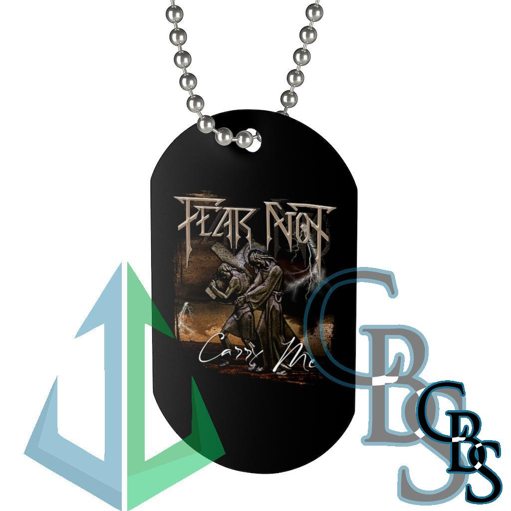 Fear Not – Carry Me Dog Tag