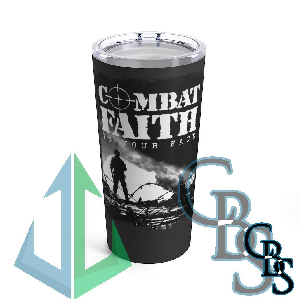 Combat Faith – In Your Face 20oz Stainless Steel Tumbler