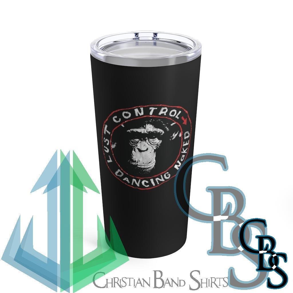Lust Control – Dancing Naked 20oz Stainless Steel Tumbler
