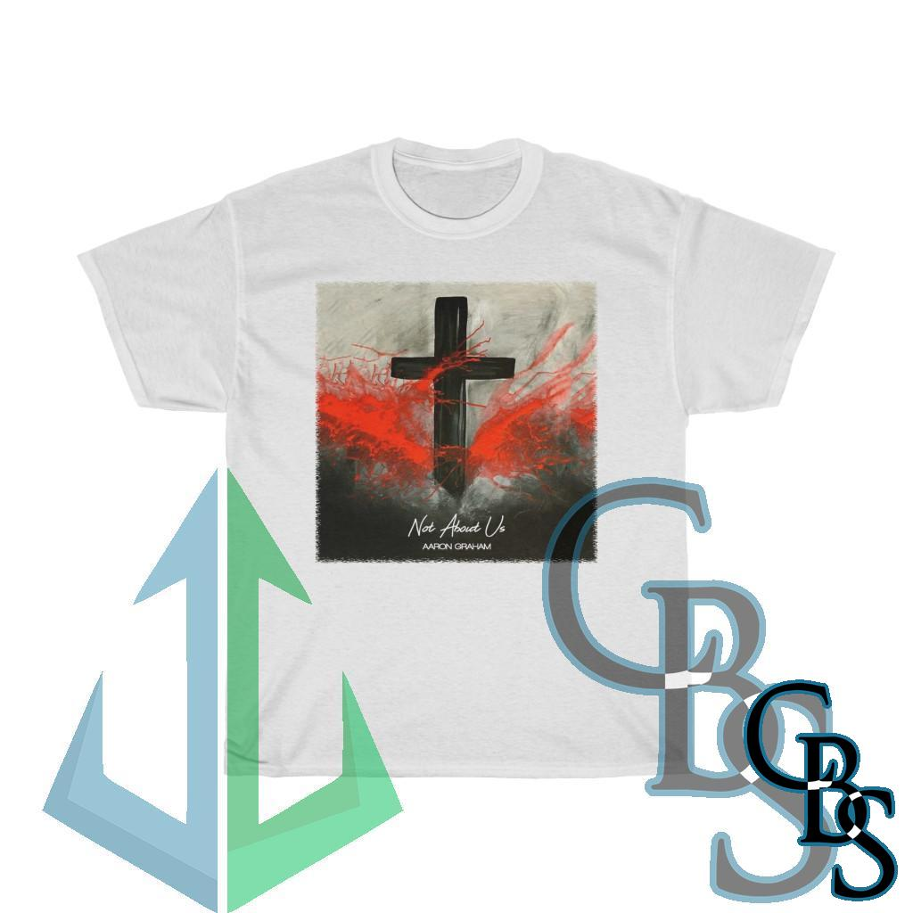 Aaron Graham – Not About Us Short Sleeve Tshirt (5000)