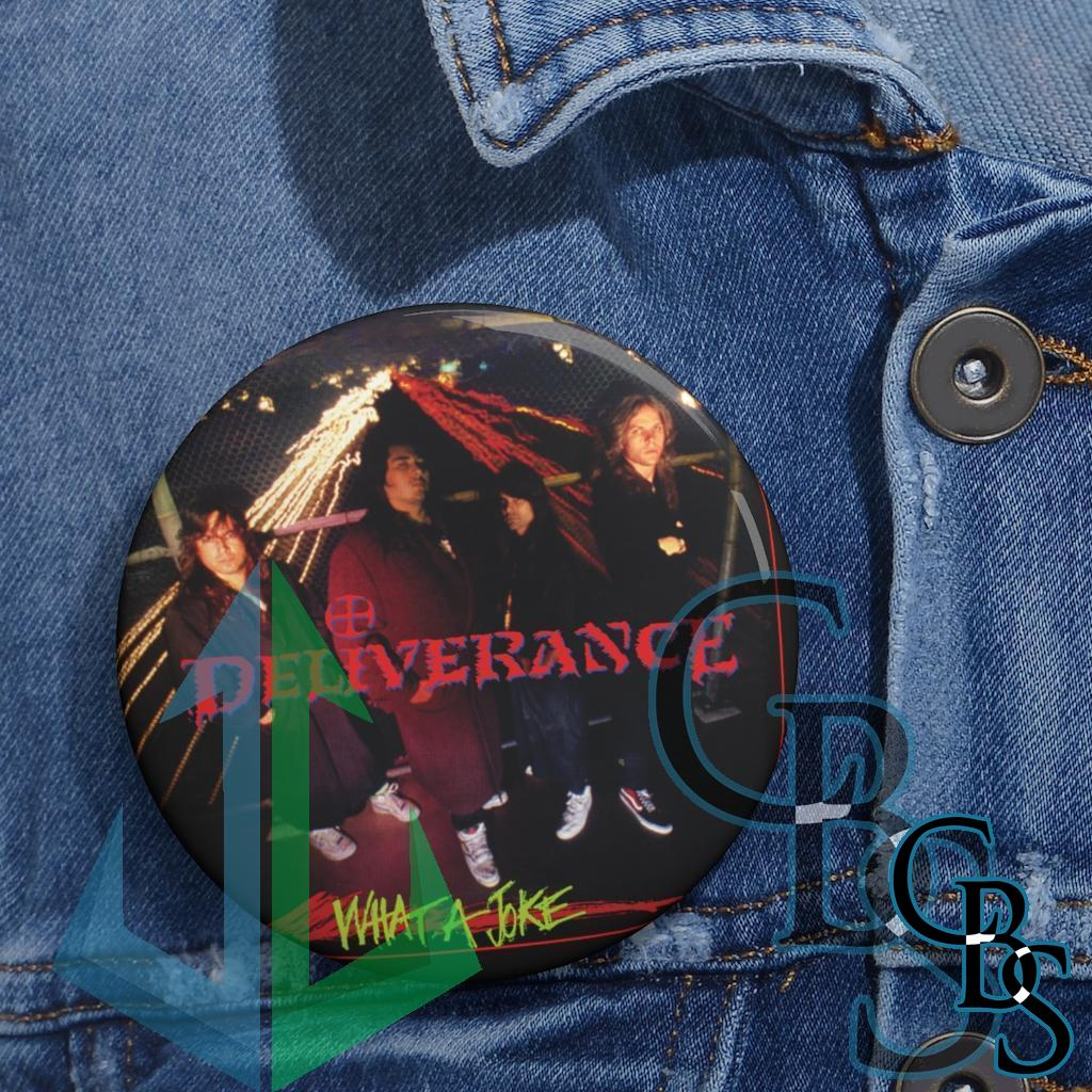 Deliverance – What a Joke Pin Buttons