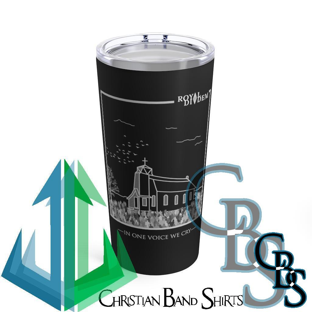 Royal Diadem – In One Voice We Cry 20oz Stainless Steel Tumbler